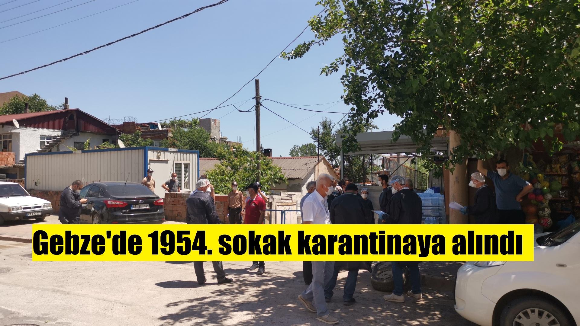 Gebze'deki 1954. sokakta vakıaların artmasıyla  karantinaya alındı!