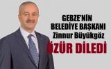 Gebze Belediye Başkanı Büyükgöz Özür Diledi!